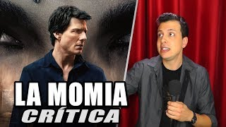 Reseña Crítica THE MUMMY / La Momia - Review sin Spoilers