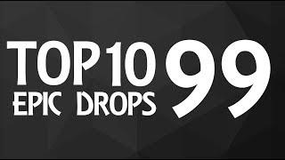 Top 10 Epic Drops #99