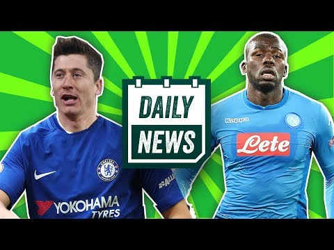 TRANSFER: Lewandowski & Koulibaly to Chelsea, Messi wants Justin at Barcelona | Daily Football News