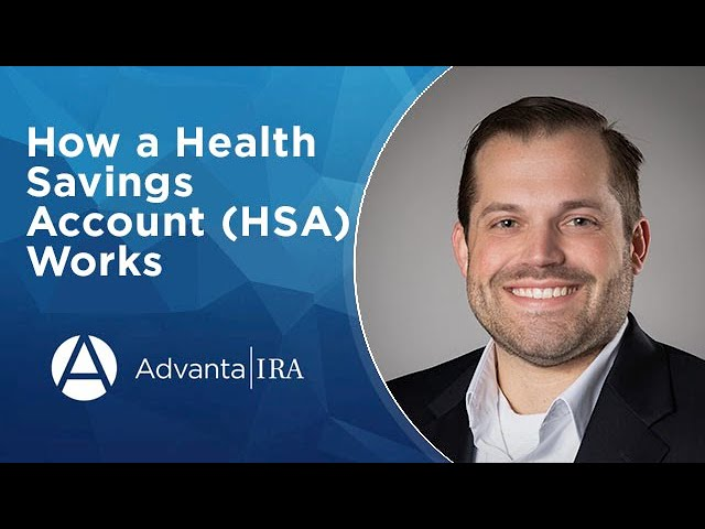 How a Health Savings Account (HSA) Works