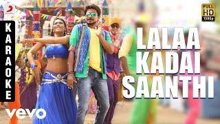 Saravanan Irukka Bayamaen - Lalaa Kadai Saanthi Karaoke   D. Imman