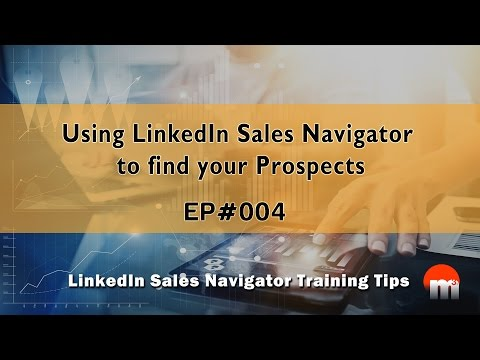 Using LinkedIn Sales Navigator to find your Prospects - Social Selling Training