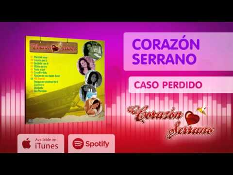 Corazón Serrano - Caso Perdido