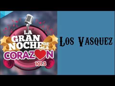 Los Vásquez - La Gran Noche De La Corazón 2017 [AUDIO COMPLETO + ENTREVISTA]