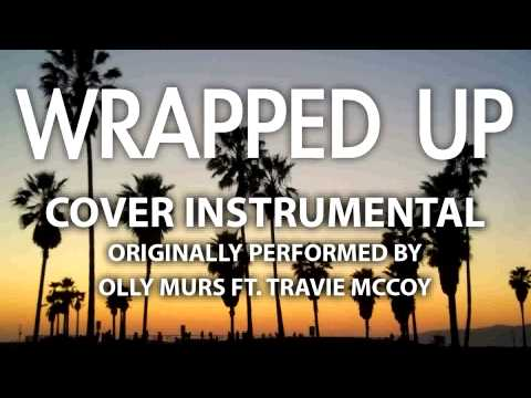 Wrapped Up (Cover Instrumental) [In the Style of Olly Murs ft. Travie McCoy]