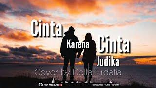 Gambar cover Judika - Cinta Karena Cinta Lirik (Cover by Della Firdatia) - 🎧AUX Mp3 Lirik