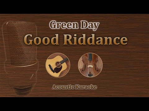 Good Riddance  Time Of Your Life  Green Day Acoustic Karaoke