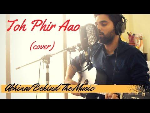To Phir Aao | Awarapan | Unplugged | Cover | Hindi | Emraan Hashmi