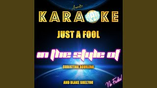 Just a Fool (In the Style of Christina Aguilera and Blake Shelton) (Karaoke Version)