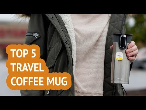 5 Best Travel Coffee Mug 2018 Reviews