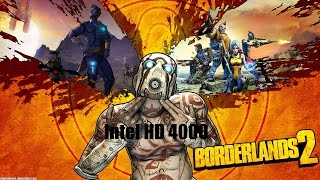 Borderlands 2: Intel HD 4000 maxed out, Core i3 3217U 1.8GHz-Playable