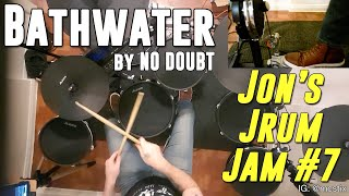 Bathwater - No Doubt - Drum Cover