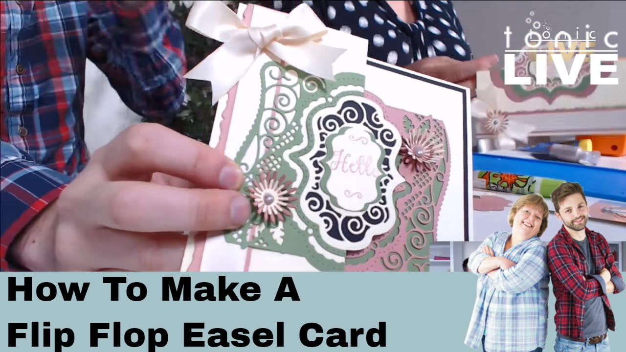 18623699b64b05 Tonic Studios Live No.21 - How to Make a Flip Flop Easel Card - YouTube