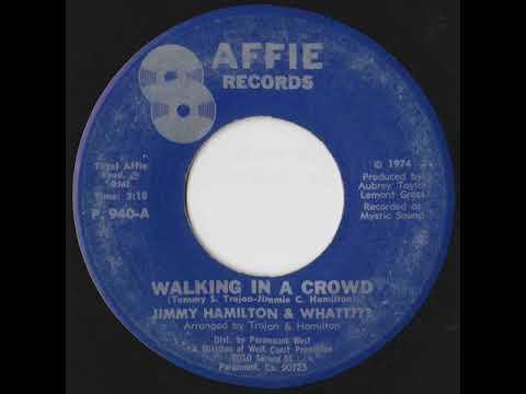 Jimmy Hamilton & Whatt??? - Walking In A Crowd