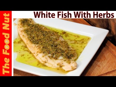 Baked White Fish Fillet Recipe With Herbs - How To Cook Heal