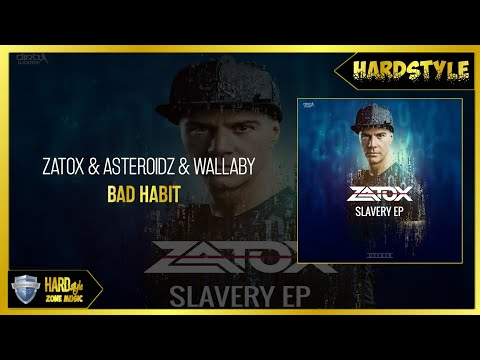 Zatox & Asteroidz & Wallaby - Bad Habit (Original Mix)