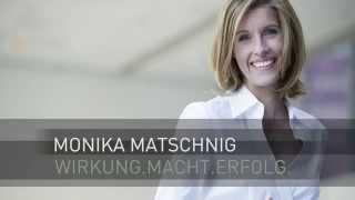 Körpersprache-Expertin Monika Matschnig - Wirkung.Immer.Überall.
