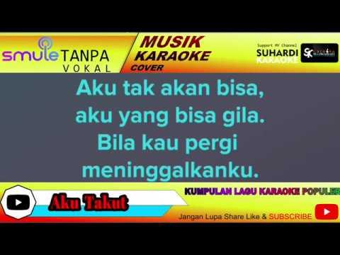 Karaoke Aku Takut Duet Dengan Repvblik Karaoke Smule Suhardi Karaoke Youtube