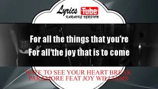 Karaoke Music PARAMORE FEAT JOY WILLIAMS - HATE TO SEE YOUR HEART BREAK