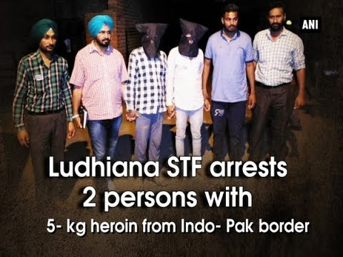 Ludhiana STF arrests 2 persons with 5- kg heroin from Indo- Pak border - Punjab News