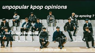 unpopular kpop opinions (that you haven't heard 100 times before)