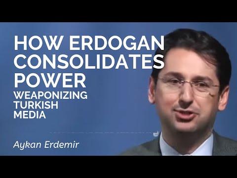 Aykan Erdemir: How Erdogan Consolidates Power: The Weaponization Of Turkish Media