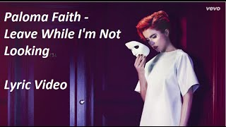 Paloma Faith - Leave While I