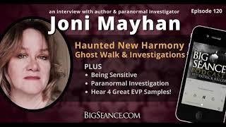 joni mayhan evp and haunted new harmony the big seance podcast my paranormal world 120