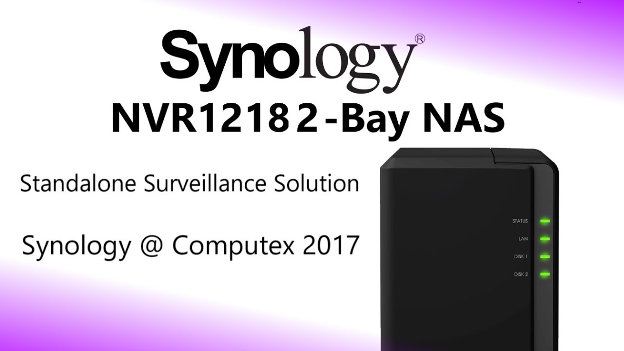The Synology Diskstation NVR1218 2-bay Surveillance NAS uncovered at  Computex 2017