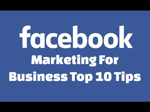 Facebook Marketing For Business Top 10 Tips 2016