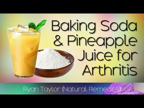 Baking Soda & Pineapple Juice: Benefits (Arthritis Remedy)