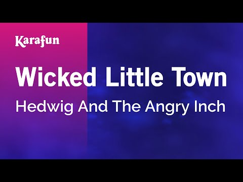 wicked-little-town---hedwig-and-the-angry-inch-|-karaoke-version-|-karafun