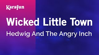 Karaoke Wicked Little Town - Hedwig And The Angry Inch *
