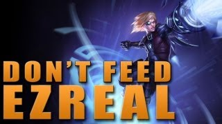 Don't Feed Ezreal - Champion Spotlight Alternative