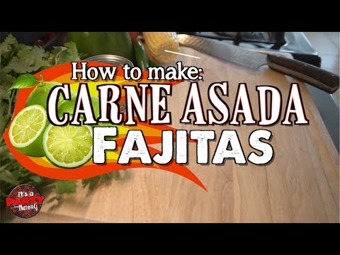 How to Make Carne Asada Fajitas
