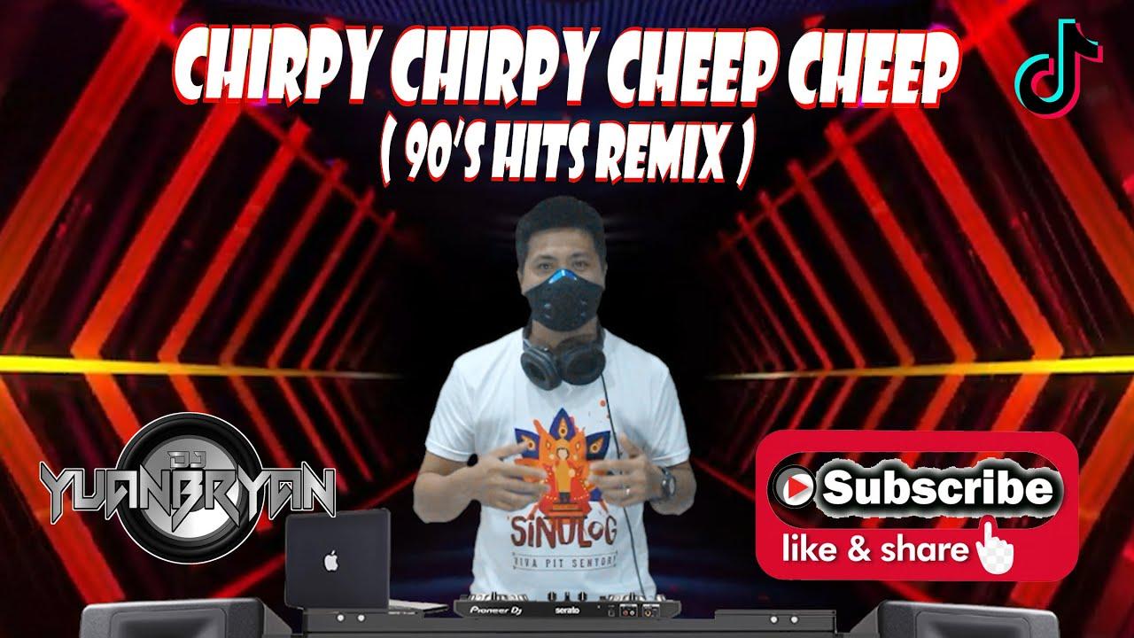 CHIRPY CHIRPY CHEEP CHEEP ( Dj YuanBryan ) 90's HITS Remix | Middle Of The Road ft. Dj YuanBryan