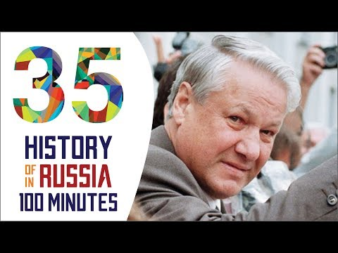 Boris Yeltsin - History of Russia in 100 Minutes (Part 35 of 36)