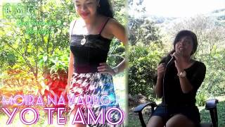 Yo Te Amo - Moira Navarro J || Celi...