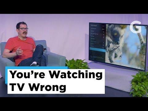 You're Watching TV Wrong