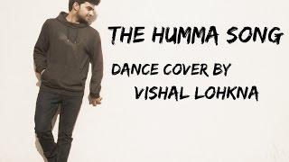 The Humma Song   Dance Cover   Vishal Lohkna