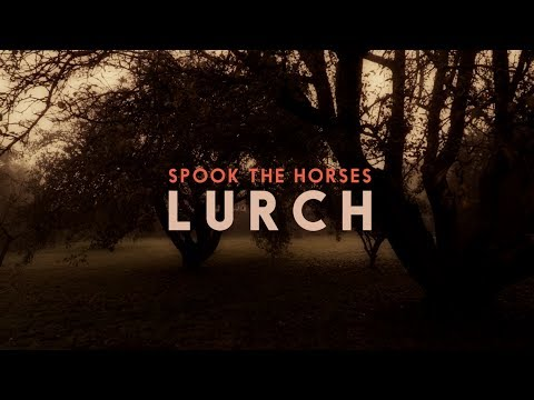 Spook the Horses - Lurch (Official Video)