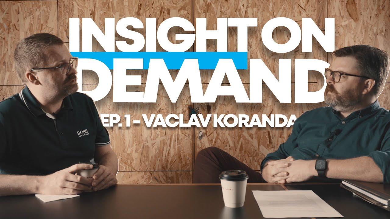 Insight On Demand  - Episode 1 [ Vaclav Koranda ]   Kinetik Hiring