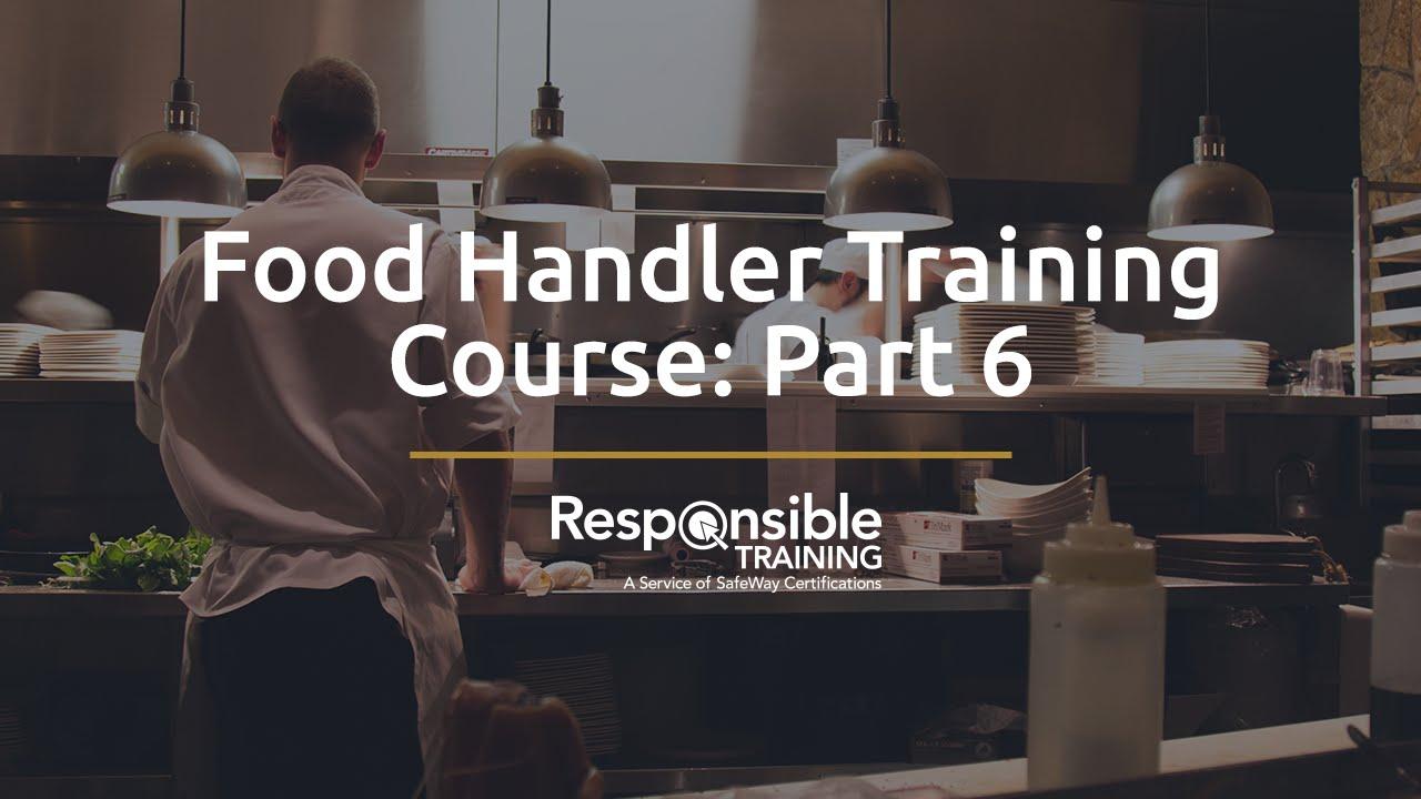 Food Handler Training Course: Part 6