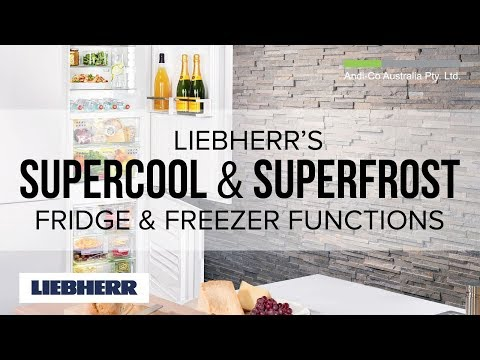 Liebherr's SuperCool and SuperFrost - Fridge and Freezer