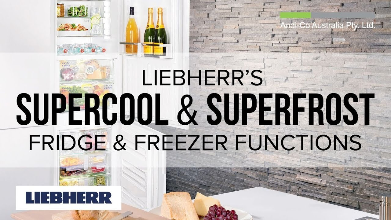 Liebherr's SuperCool and SuperFrost - Fridge and Freezer Functions