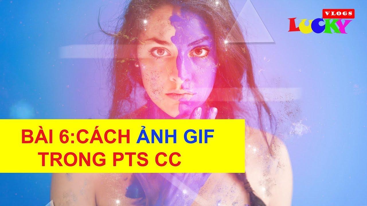 Hướng dẫn tự học đồ họa online | Bài 6: Cách tạo ảnh gif đẹp trong photoshop cc 2018