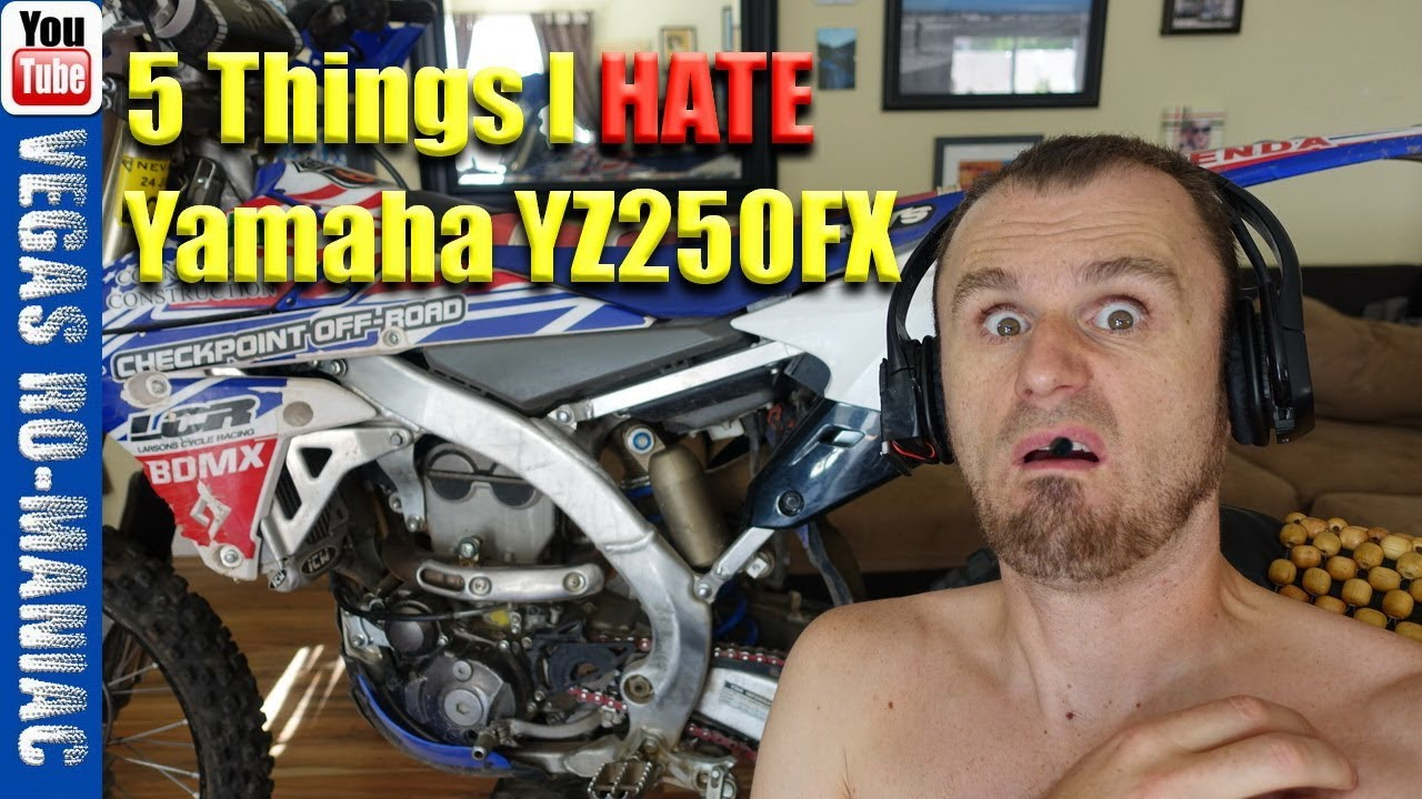 😭 5 Things that I hate about my Yamaha YZ250FX