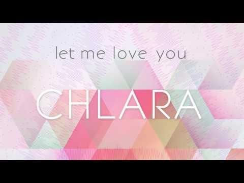Chlara - Let Me Love You (audio)