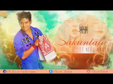 Sakuntala by Neel Akash (Remix) - DJ Sujit | Latest Assamese Song 2017