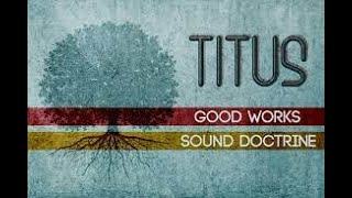 Titus: Good Works, Sound Doctrine / Building Strong Foundations
